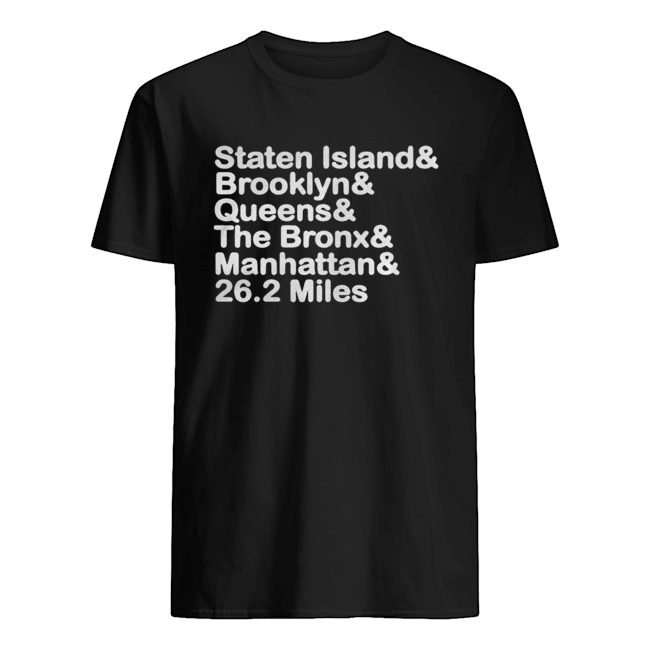 Staten Island And Brooklyn And Queens And The Bronx And Manhattan And 26.2 Miles Classic Men's T-shirt