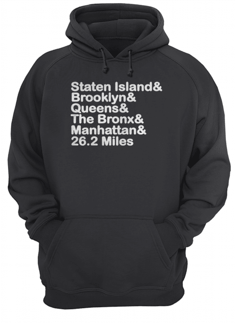 Staten Island And Brooklyn And Queens And The Bronx And Manhattan And 26.2 Miles Unisex Hoodie
