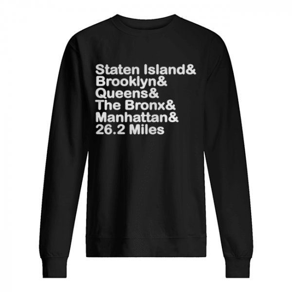 Staten Island And Brooklyn And Queens And The Bronx And Manhattan And 26.2 Miles  Unisex Sweatshirt