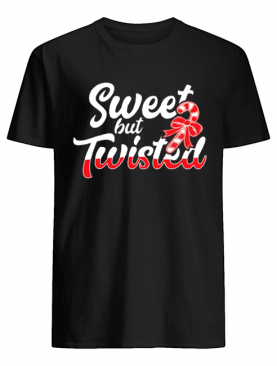 Sweet But Twisted Funny Candy Cane shirt