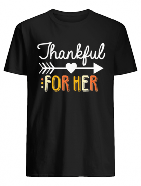 Thankful For Her Thanksgiving shirt