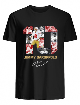 #10 Jimmy Garoppolo San Francisco 49ers Signature shirt
