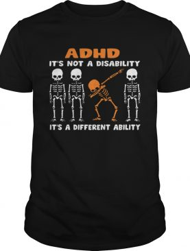 Dabbing skeleton ADHD is not a disability different ability shirt