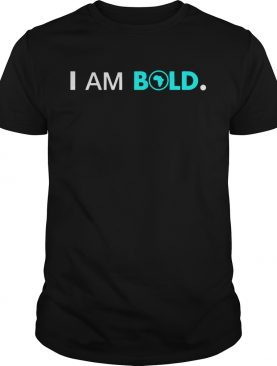 Africa I Am Bold shirt