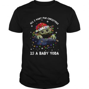 All I Want For Christmas Is A Baby Yoda  Unisex