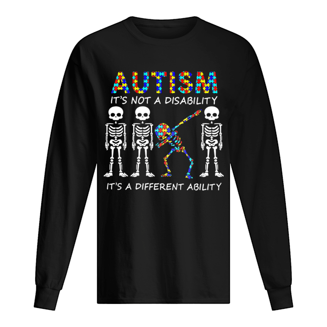 Autism It's Not A Disability It's A Different Ability Skeleton Long Sleeved T-shirt