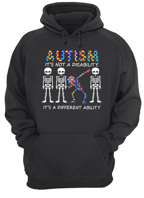 Autism It's Not A Disability It's A Different Ability Skeleton  Unisex Hoodie