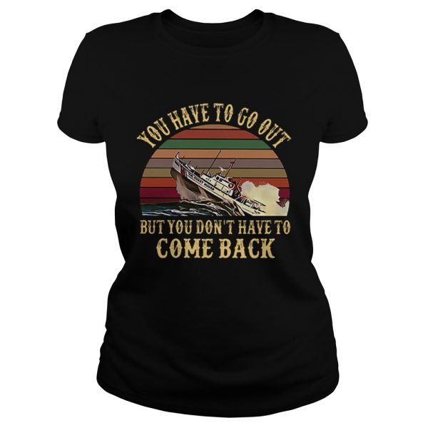 Cruise you have to go out you dont have to come back vintage  Classic Ladies