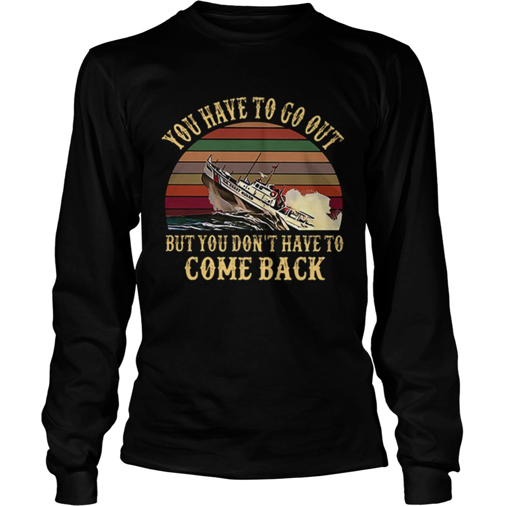 Cruise you have to go out you dont have to come back vintage LongSleeve