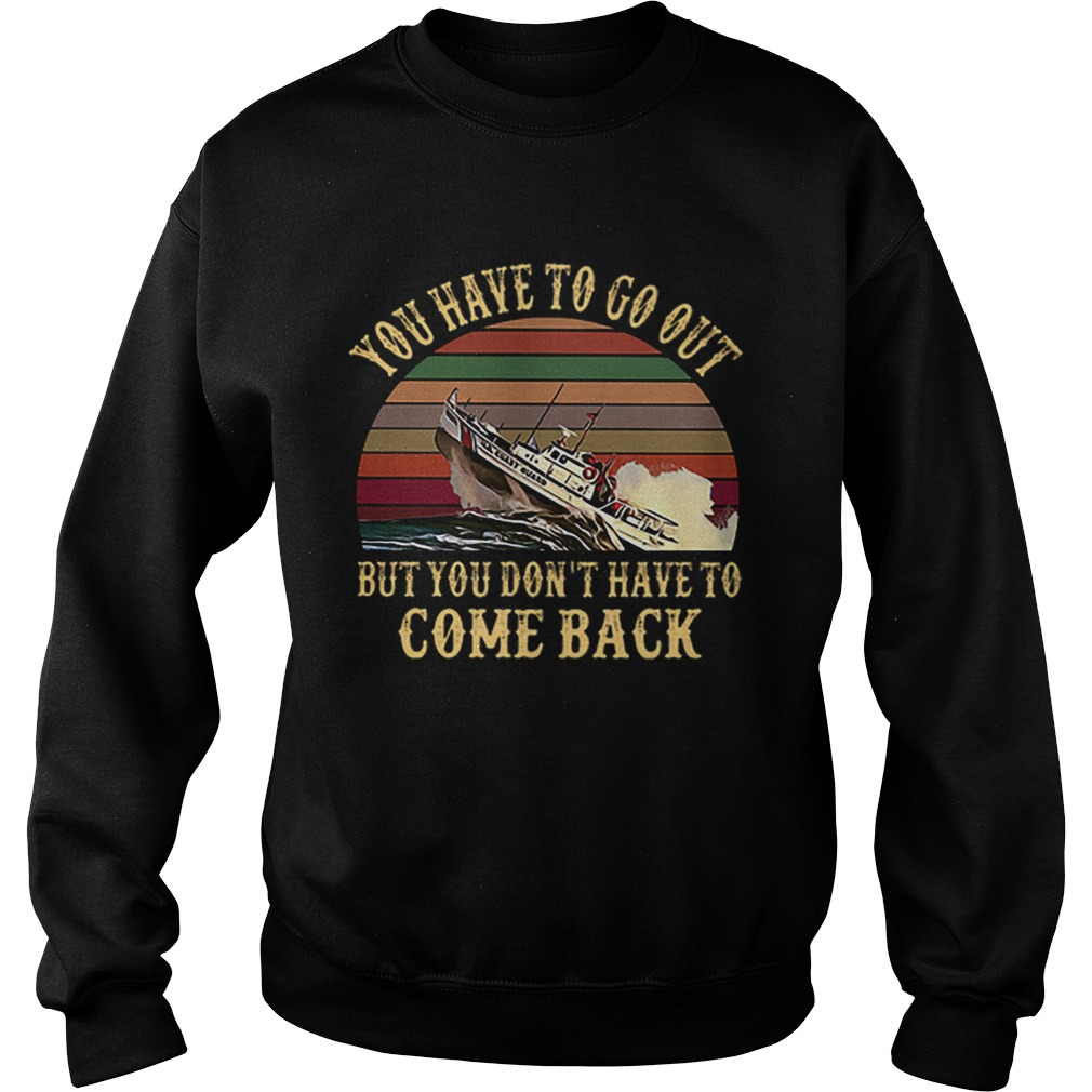 Cruise you have to go out you dont have to come back vintage Sweatshirt