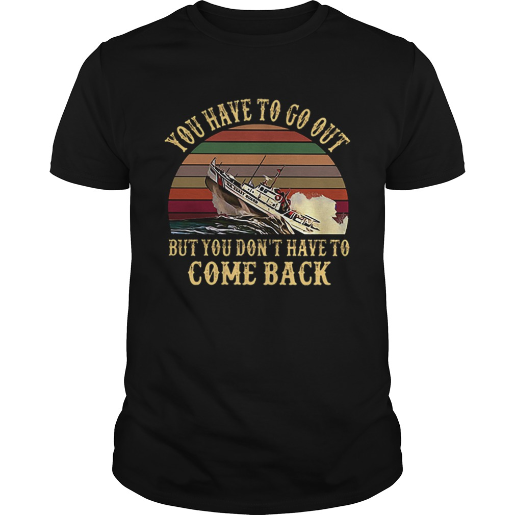 Cruise you have to go out you dont have to come back vintage Unisex