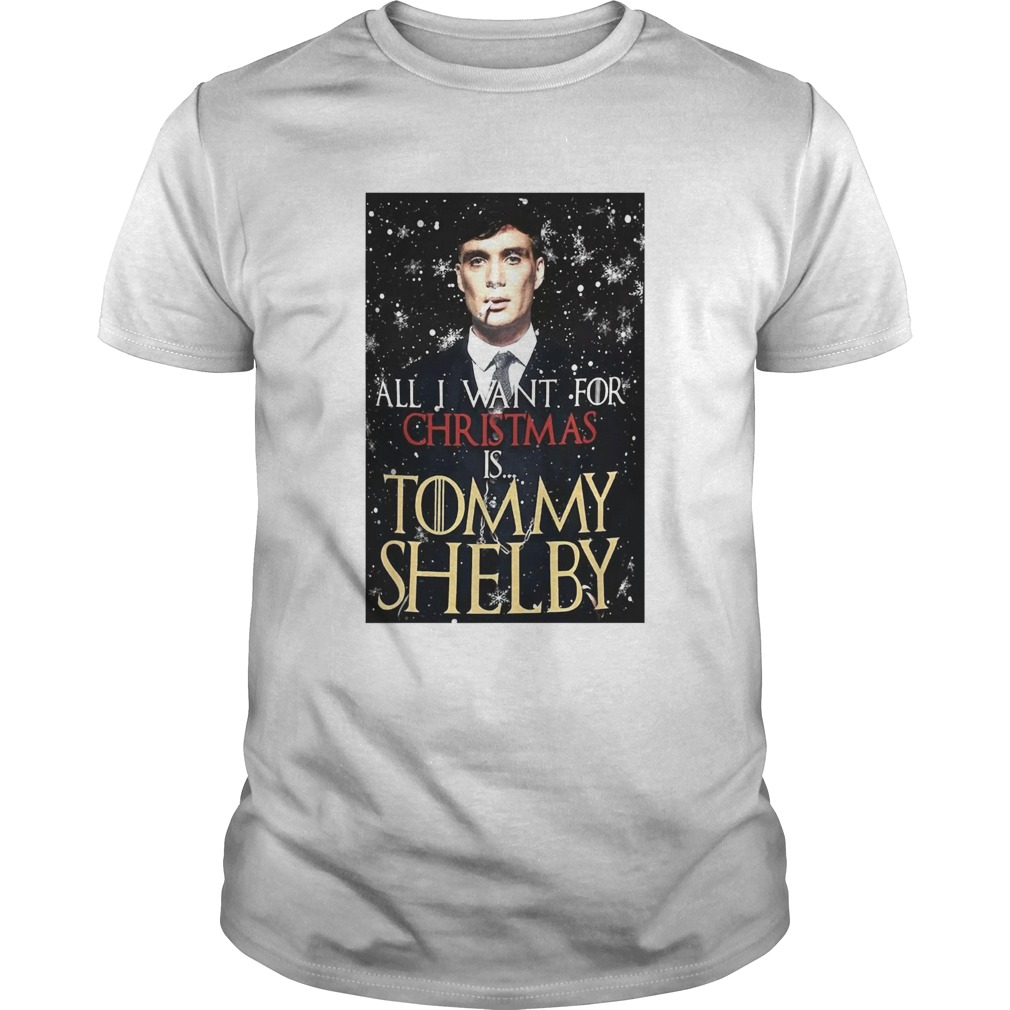 Game of Thrones Peaky Blinders All I want for Christmas is Tommy Shelby Unisex