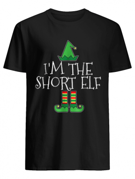 I'm The Short Elf Matching Family Group Christmas shirt