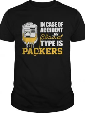 In Case Of Accident My Blood Type Is Green Bay Packers shirt