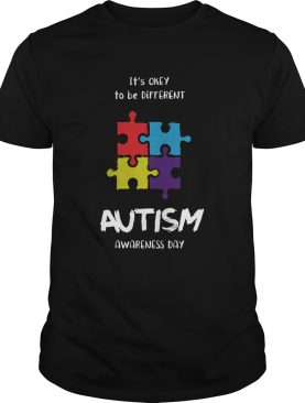 Its okay to be different Autism Awareness day shirt