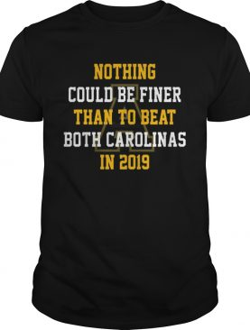 Nothing could be finer than to beat both carolinas in 2019 shirt