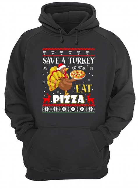 Save A Turkey Eat A Pizza Ugly Christmas  Unisex Hoodie