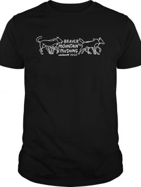 Braver Mountain Mushing shirt