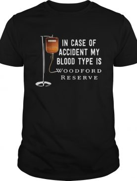 In case of accident my blood type is Woodford Reserve shirt