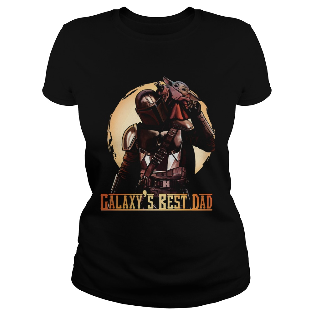 The Mandalorian and Baby Yoda Galaxys Best Dad Classic Ladies