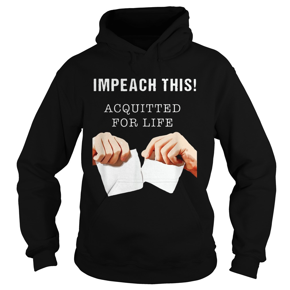 Acquitted for LifeAnti Impeachment  Hoodie