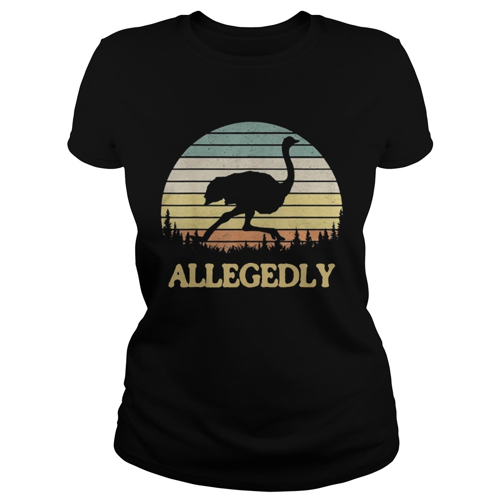 Allegedly Ostrich Retro Flightless Bird Lover Classic Ladies