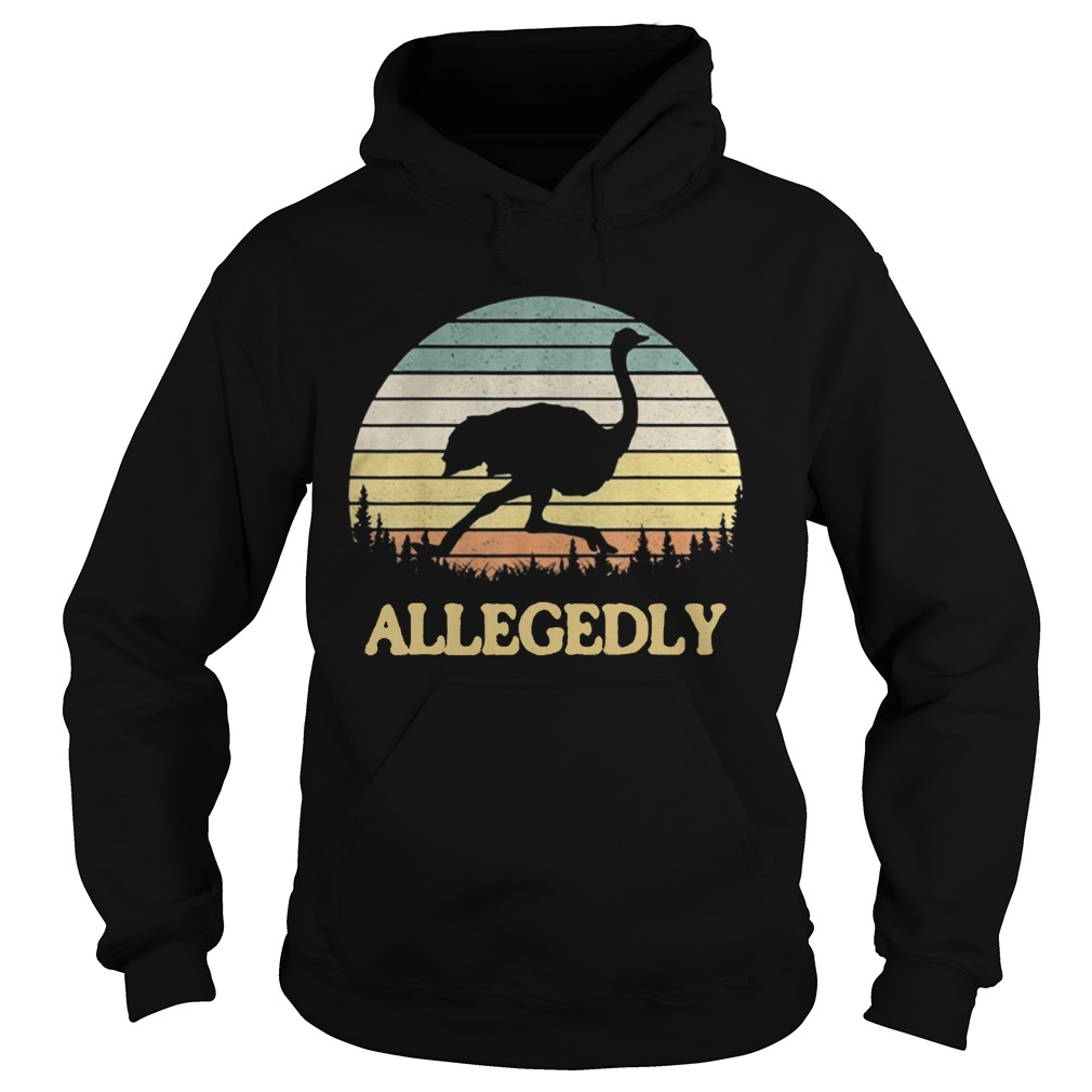 Allegedly Ostrich Retro Flightless Bird Lover Hoodie