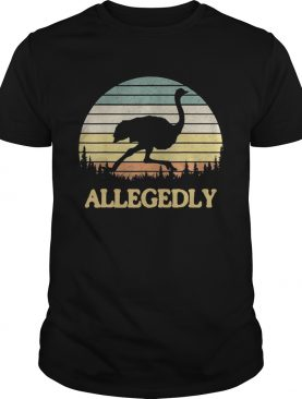 Allegedly Ostrich Retro Flightless Bird Lover shirt