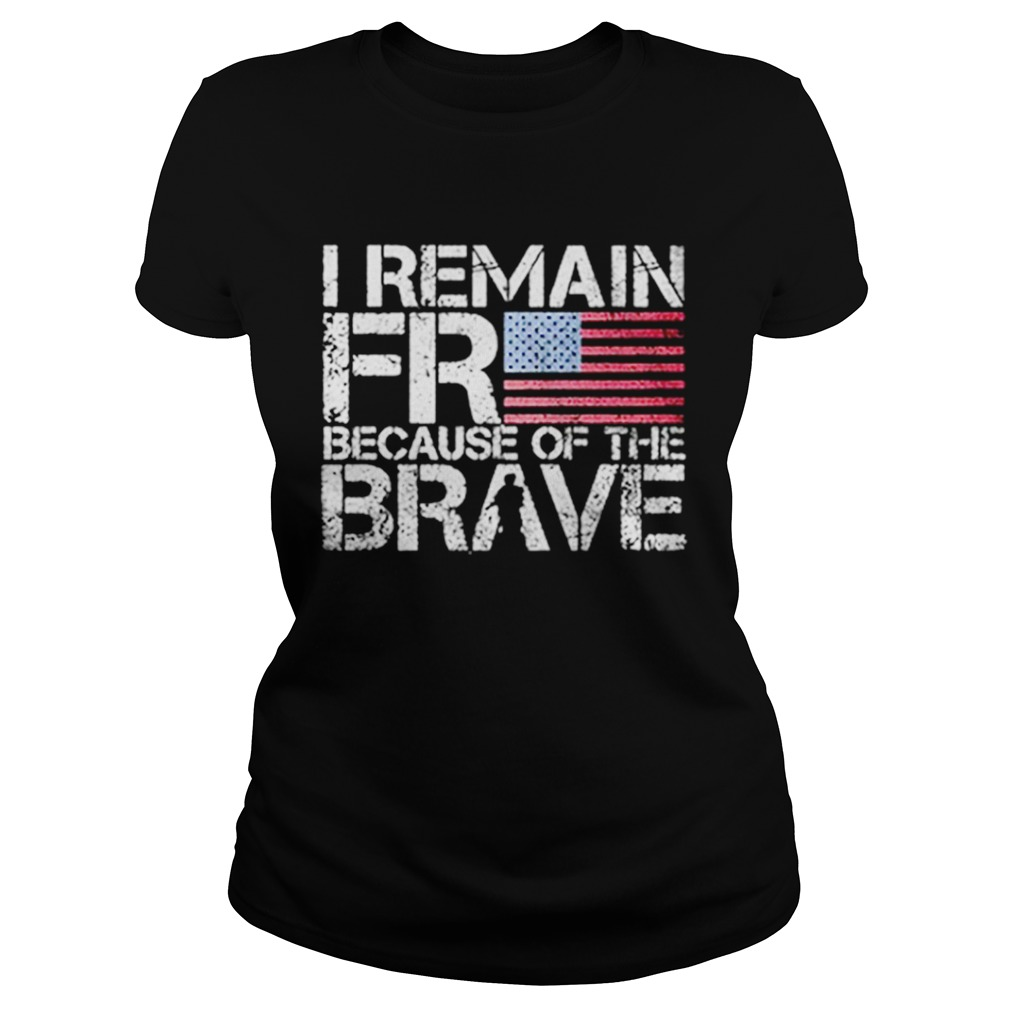 American flag I remain free because of the brave Veteran  Classic Ladies