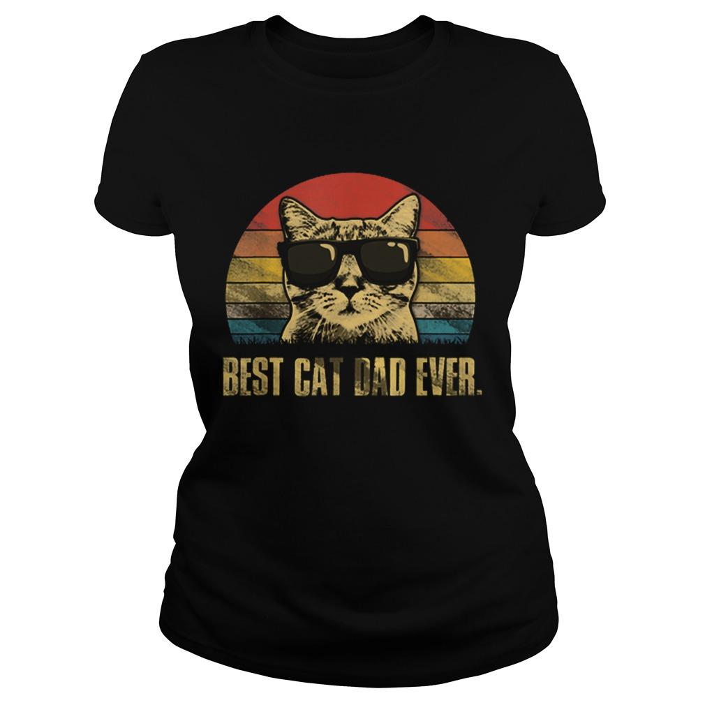 Best Cat Dad Ever Fathers Day Vintage Cat Lovers Classic Ladies