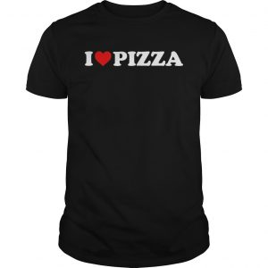 Funny I Love Pizza  Unisex