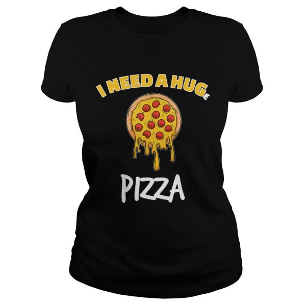 Funny I need a huge pizza for pizza lover  Classic Ladies