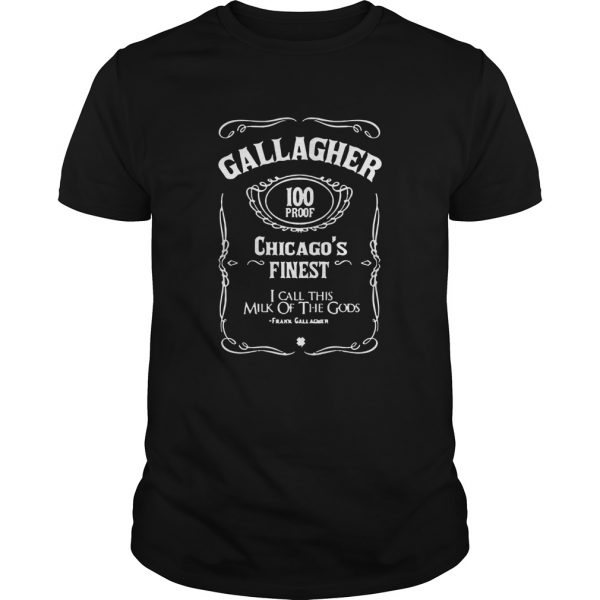 Gallagher 100 Proof Chicagos Finest I Call This Milk Of he Gods  Unisex
