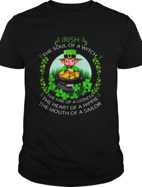 Irish the soul of a witch the fire of a lioness the heart of a hippie the mouth of a sailor shirt