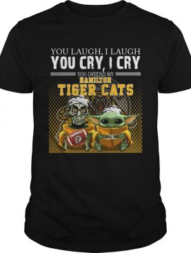 Jeff Dunham and Baby Yoda you laugh I laugh you cry I cry you offend my Hamilton Tigers Cats shirt