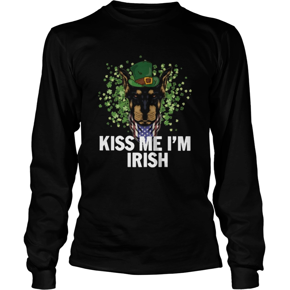 Kiss Me Im Irish Dobermann Lover St Patricks Day LongSleeve