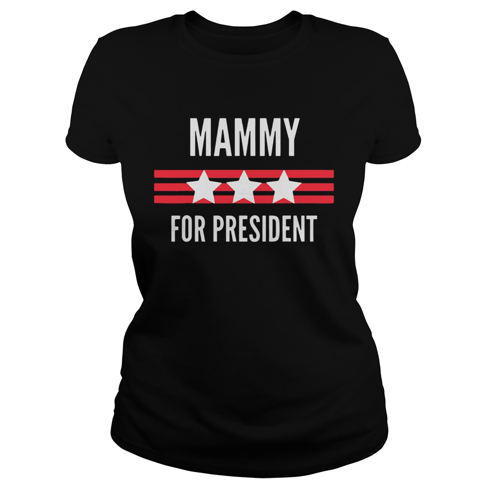 Mammy for President Stars and Stripes patriotic  Classic Ladies
