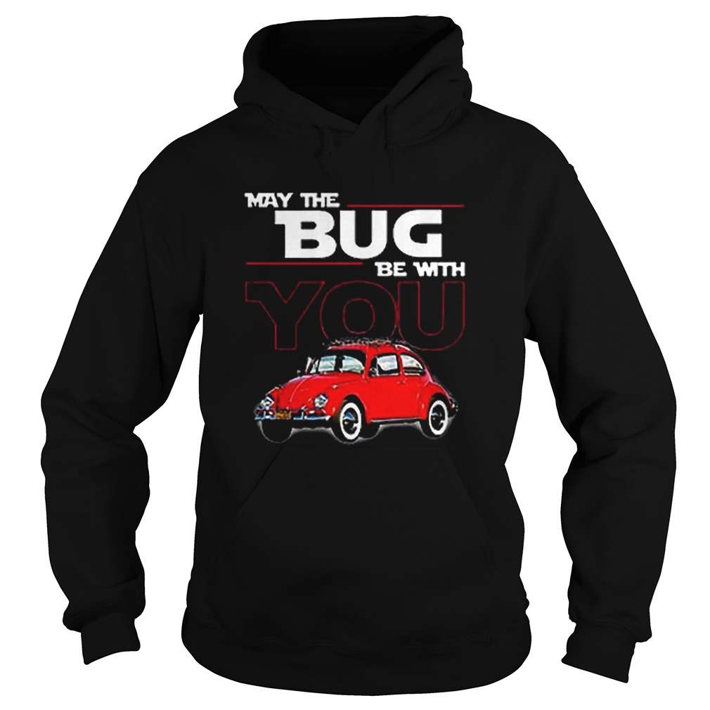 May the bug be with you car Star Wars  Hoodie