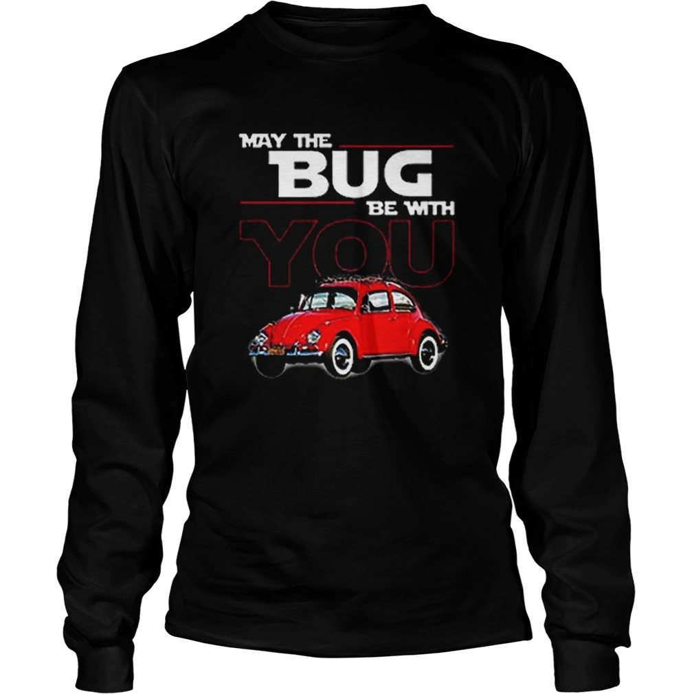 May the bug be with you car Star Wars  LongSleeve