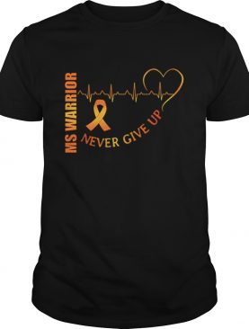 Ms Warrior Cancer never give up heartbeat shirt