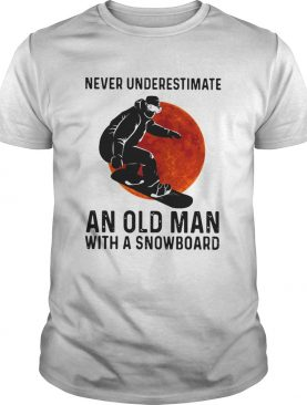 Never Underestimate And Old Man With A Snowboard shirt