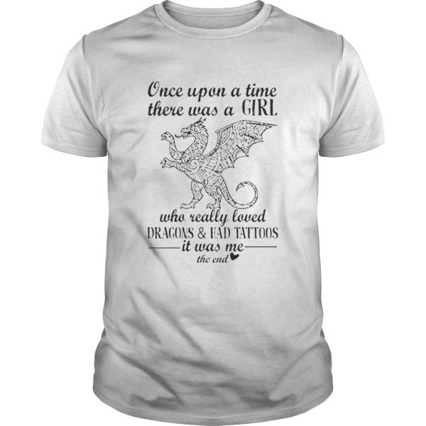 Once upon a time there was girl who really loved Dragon and Had Tattoos  LlMlTED EDlTlON Unisex