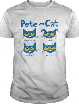 Pete The Cat Thinking Sad Excited Worried shirt