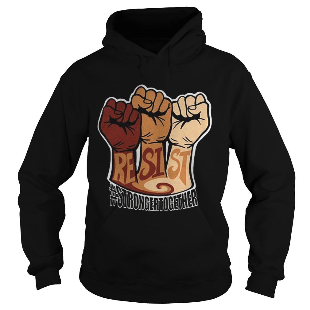 Resist strongertogether Hoodie