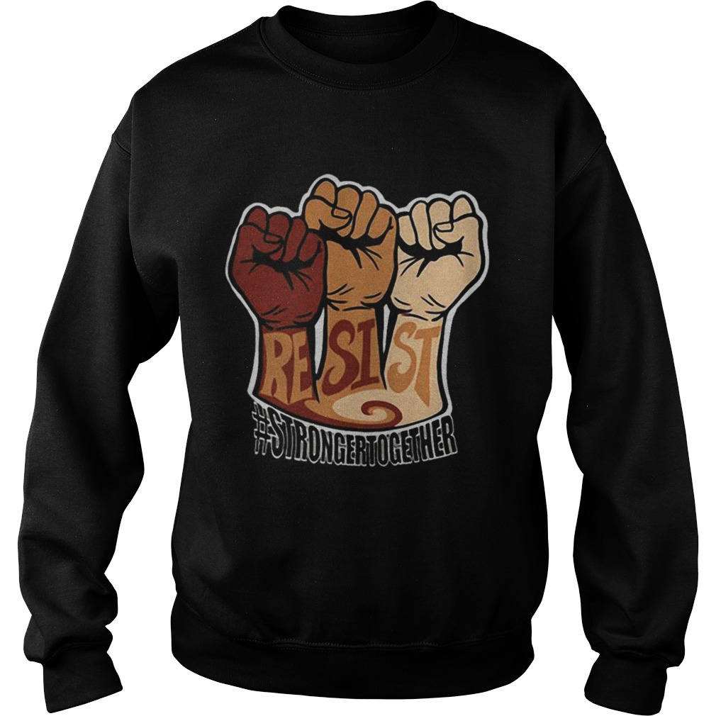Resist strongertogether Sweatshirt