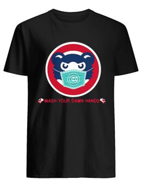 Chicago Cubs Wash Your Damn Hands Covid-19 shirt