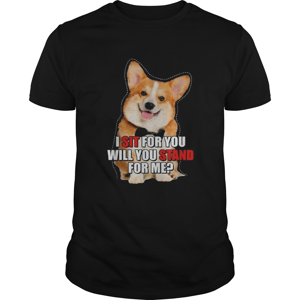 Corgi I sit for you will you stand for me Unisex