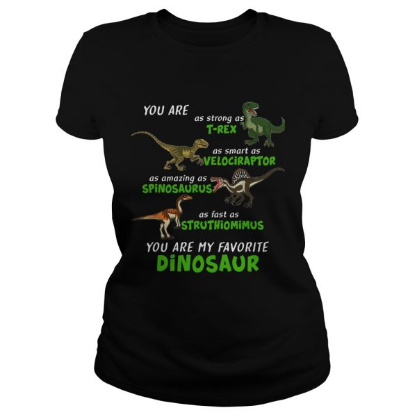 Dinosaur You Are As Strong As Trex As Smart As Velociraptor  Classic Ladies