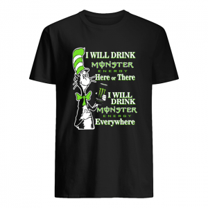 Dr Seuss I will drink Monster here or there  Classic Men's T-shirt