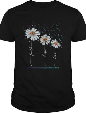 Faith Hope Love Daisy Suicide Prevention Awareness shirt